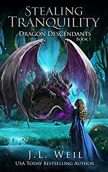 Dragon Descendants 1: Stealing Tranquility by [Weil, J.L.]