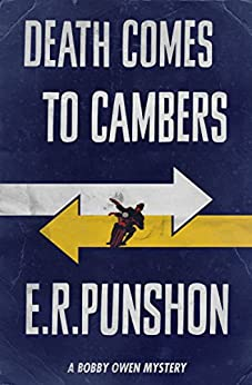 Death Comes to Cambers: A Bobby Owen Mystery (The Bobby Owen Mysteries Book 6) by [Punshon, E.R.]