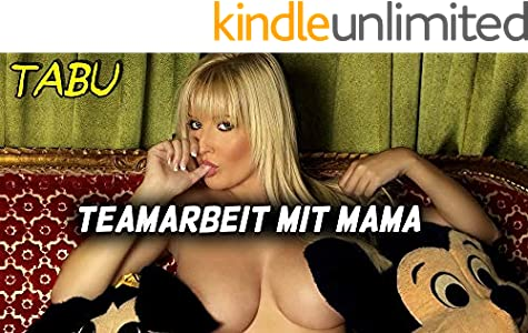 Teamarbeit mit Mama - Erotische Geschichten (German Edition)