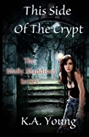 This Side of the Crypt (Molly Maddison)