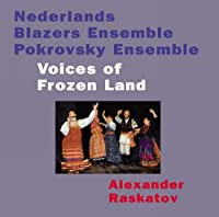 Pokrovsky Ensemble, Netherlandsbrass Ensemble Voice Of Frozen Land