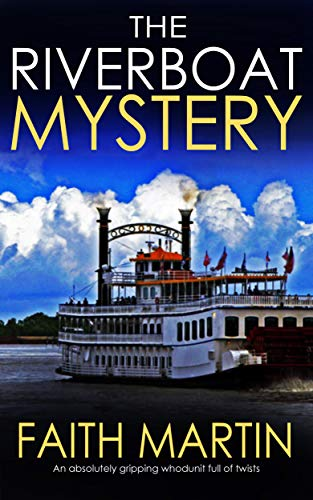 THE RIVERBOAT MYSTERY an absolutely gripping whodunit full of twists by [MARTIN, FAITH]