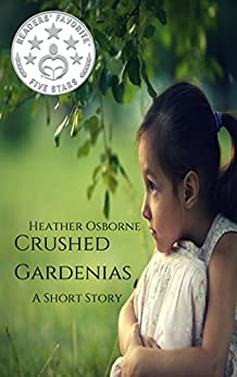 Crushed Gardenias: A Short Story (Rae Hatting Mysteries Book 1) by [Osborne, Heather]