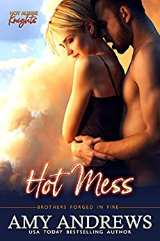 Hot Mess (Hot Aussie Knights Book 1) by [Andrews, Amy ]