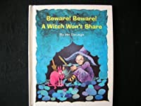 Beware! Beware! a Witch Won't Share (Old Witch Books)