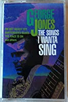 Songs I Wanta Sing by George Jones