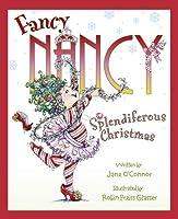 Fancy Nancy Splendiferous Christmas by Jane O'Connor(2010-10-01)