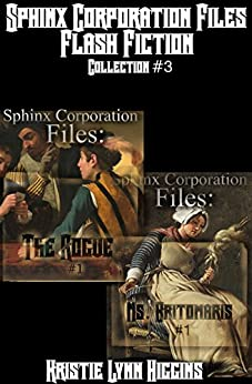 Sphinx Corporation Files: Flash Fiction: Collection #3 (Shades of Gray Short Shorts science fiction action adventure mystery thriller series) by [Higgins, Kristie Lynn]