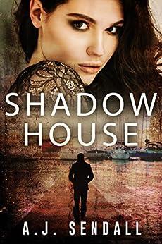 [Sendall, A.J.]のShadow House (The Sydney Quartet) (English Edition)