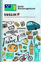 Dublin Reisetagebuch: Kinder Reise Aktivitaetsbuch zum Ausfuellen, Eintragen, Malen, Einkleben A5 - Ferien unterwegs Tagebuch zum Selberschreiben -  Urlaubstagebuch Journal fuer Maedchen, Jungen