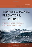 Tempests Poxes Predators and People: Stress in Wild Animals and How They Cope (Oxford Series in Behavioral Neuroendocrinology)【洋書】 [並行輸入品]