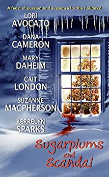 Sugarplums and Scandal (Love at Stake) by [Cameron, Dana, Daheim, Mary, Avocato, Lori, Sparks, Kerrelyn, Macpherson, Suzanne, London, Cait]