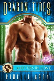 Dragon Tides: A Shifters in Love Fun & Flirty Romance (Dragon Island Hideaway Book 1) by [Grey, Rinelle, in Love, Shifters]