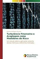 Turbulência Financeira e Acoplagem como Medidores de Risco: Um estudo sobre a aplicação conjunta destas métricas a diferentes mercados
