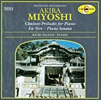 Chaines / En Vers / Piano Sonata by Miyoshi