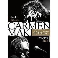 CARMEN MAKI 45th Anniv. Live ~Rock Side & アングラSide~