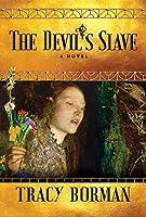 The Devil's Slave: A Novel (Frances Gorges Historical Trilogy)