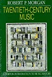 Twentieth-Century Music: A History of Musical Style in Modern Europe and America (Norton Introduction to Music History)