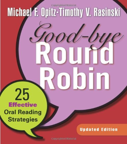 Download Good-Bye Round Robin: 25 Effective Oral Reading Strategies 0325025800