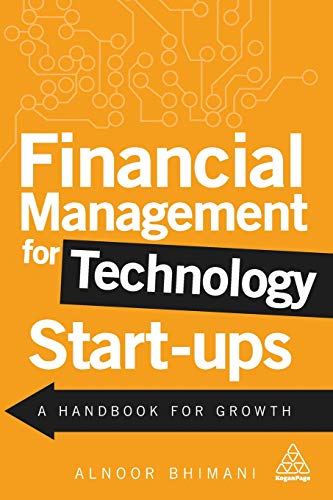 Download Financial Management for Technology Start-Ups: A Handbook for Growth 074948134X