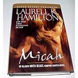 Micah (Anita Blake: Vampire Hunter, 13) by Laurell K. Hamilton (2006-02-01)