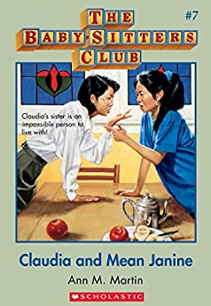 The Baby-Sitters Club #7: Claudia and Mean Janine (Baby-sitters Club (1986-1999)) by [Martin,Ann M., Martin, Ann M.]