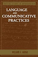 Language And Communicative Practices (Critical Essays in Anthropology Series)