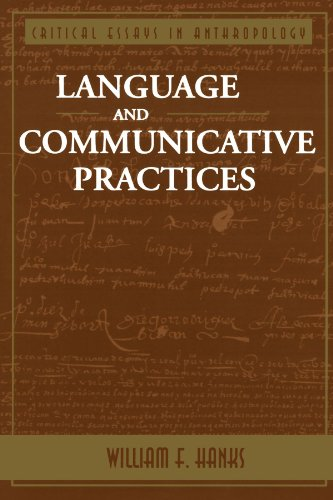 Download Language And Communicative Practices (Critical Essays in Anthropology Series) 0813312175