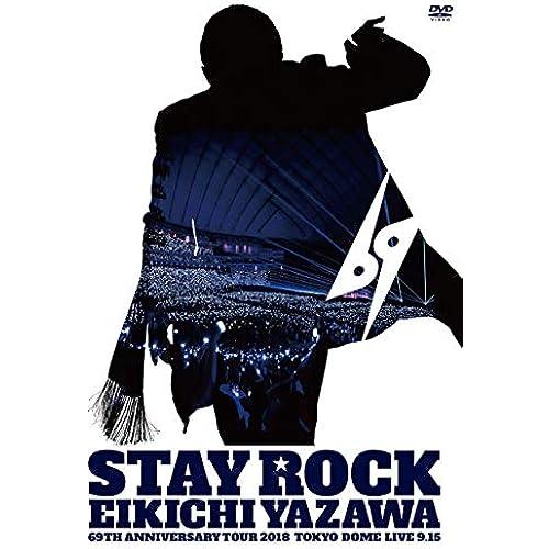 STAY ROCK EIKICHI YAZAWA 69TH ANNIVERSARY TOUR 2018 [DVD]