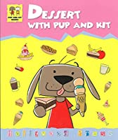 Dessert with Pup and Kit (Accelerated Readers AR Quiz No. 177213 EN)