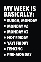 Blank Journal for Kids - My Week Is Basically Eurgh, Monday, Monday #2, Monday #3, Not Friday, Yay! Friday, Fencing, Pre-monday