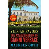 Vulgar Favors (FX American Crime Story Tie-in Edition): The Assassination of Gianni Versace
