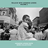 RELAXIN'WITH JAPANESE LOVERS VOLUME 3 JAPANESE LOVERS ROCKMORE COLLECTIONS