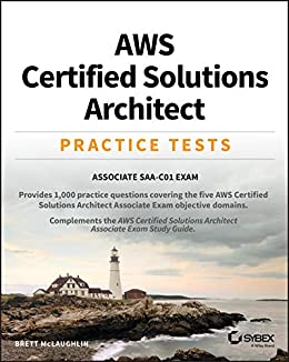 AWS Certified Solutions Architect Practice Tests: Associate SAA-C01 Exam by [McLaughlin, Brett]