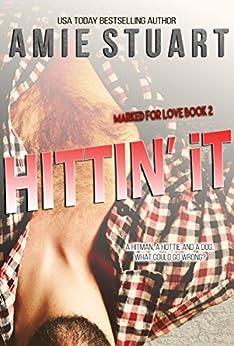 Hittin It: A Hitman Romance (Marked For Love Book 2) by [Stuart, Amie]