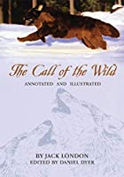 The Call of the Wild: Annotated and Illustrated