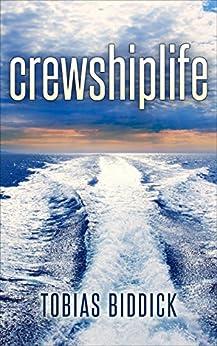 crewshiplife: cruise ship life by [Biddick, Tobias]