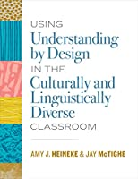 Using Understanding by Design in the Culturally and Linguistically Diverse Classroom