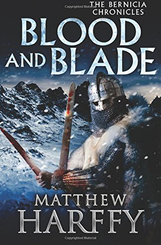 Download Blood And Blade: Volume 3 (The Bernicia Chronicles) 1784978841