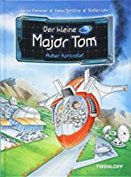 Der kleine Major Tom, Band 7: Ausser Kontrolle!