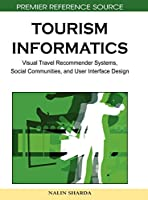 Tourism Informatics: Visual Travel Recommender Systems, Social Communities, and User Interface Design