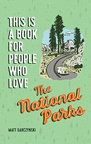 This Is a Book for People Who Love the National Parks (English Edition)