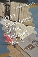 2711 Questions of the Talmud, Vol. 2