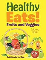 Healthy Eats! Fruits and Veggies Coloring Book