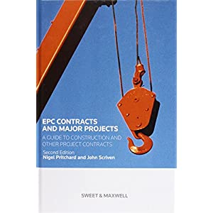 Epc Contracts and Major Projects. John Scriven, Nigel Pritchard and Dan Cocker