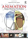 Animation from Pencils to Pixels: Classical Techniques for t…