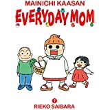 MAINICHI KAASAN: EVERYDAY MOM 1 (English Edition)