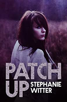 Patch Up (Patch Up Series Book 1) by [Witter, Stephanie]