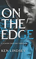 On The Edge (Gavin English Thrillers)