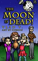 The Moon Is Dead!: A Magical Mystery in an Extraordinary Town! (Incantation)